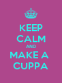 KEEP CALM AND MAKE A  CUPPA - Personalised Poster A4 size