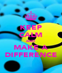 KEEP CALM AND MAKE A DIFFERENCE - Personalised Poster A4 size