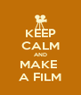 KEEP CALM AND MAKE  A FILM - Personalised Poster A4 size