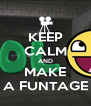 KEEP CALM AND MAKE A FUNTAGE - Personalised Poster A4 size