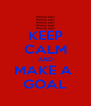 KEEP CALM AND MAKE A  GOAL - Personalised Poster A4 size
