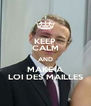 KEEP CALM AND MAKE A LOI DES MAILLES - Personalised Poster A4 size