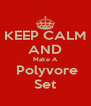 KEEP CALM AND Make A  Polyvore Set - Personalised Poster A4 size