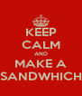 KEEP CALM AND MAKE A SANDWHICH - Personalised Poster A4 size