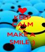 KEEP CALM AND  MAKE A  SMILE :) - Personalised Poster A4 size
