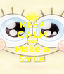 KEEP CALM AND Make a Smile - Personalised Poster A4 size