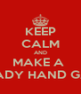 KEEP CALM AND MAKE A  STEADY HAND GAME - Personalised Poster A4 size