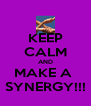 KEEP CALM AND MAKE A  SYNERGY!!! - Personalised Poster A4 size