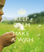 KEEP CALM AND MAKE  A WISH - Personalised Poster A4 size