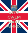 KEEP CALM AND  MAKE AIRFIX - Personalised Poster A4 size