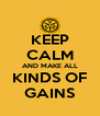 KEEP CALM AND MAKE ALL KINDS OF GAINS - Personalised Poster A4 size