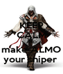 KEEP CALM AND make ALMO your sniper  - Personalised Poster A4 size