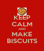 KEEP CALM AND MAKE BISCUITS - Personalised Poster A4 size