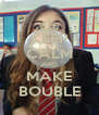 KEEP CALM AND MAKE BOUBLE - Personalised Poster A4 size