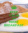 KEEP CALM AND MAKE BREAKFAST - Personalised Poster A4 size