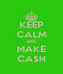KEEP CALM AND MAKE CA$H - Personalised Poster A4 size