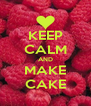KEEP CALM AND MAKE CAKE - Personalised Poster A4 size
