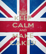 KEEP CALM AND MAKE CAKES! - Personalised Poster A4 size