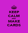KEEP CALM AND MAKE CARDS - Personalised Poster A4 size
