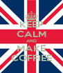 KEEP CALM AND MAKE COFFIEE - Personalised Poster A4 size