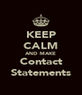 KEEP CALM AND MAKE Contact Statements - Personalised Poster A4 size