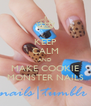 KEEP CALM AND MAKE COOKIE MONSTER NAILS - Personalised Poster A4 size
