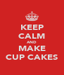 KEEP CALM AND MAKE CUP CAKES - Personalised Poster A4 size