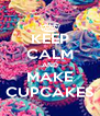 KEEP CALM AND MAKE CUPCAKES - Personalised Poster A4 size
