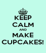 KEEP CALM AND MAKE CUPCAKES! - Personalised Poster A4 size