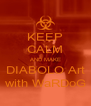 KEEP CALM AND MAKE DIABOLO Art with WaRDoG - Personalised Poster A4 size