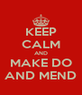 KEEP CALM AND MAKE DO AND MEND - Personalised Poster A4 size