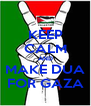 KEEP CALM AND MAKE DUA FOR GAZA - Personalised Poster A4 size