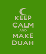 KEEP CALM AND MAKE DUAH - Personalised Poster A4 size