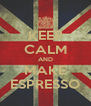 KEEP CALM AND MAKE ESPRESSO - Personalised Poster A4 size