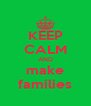 KEEP CALM AND make families - Personalised Poster A4 size