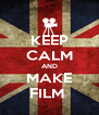 KEEP CALM AND MAKE FILM  - Personalised Poster A4 size