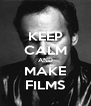 KEEP CALM AND MAKE FILMS - Personalised Poster A4 size