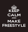 KEEP CALM AND MAKE FREESTYLE - Personalised Poster A4 size