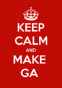 KEEP CALM AND MAKE  GA  - Personalised Poster A4 size