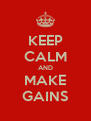 KEEP CALM AND MAKE GAINS - Personalised Poster A4 size