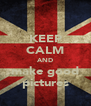 KEEP CALM AND make good pictures - Personalised Poster A4 size