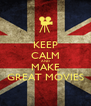 KEEP CALM AND MAKE GREAT MOVIES - Personalised Poster A4 size