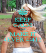 KEEP CALM AND MAKE IT 4EVER 4-412 - Personalised Poster A4 size