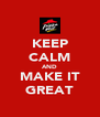 KEEP CALM AND MAKE IT GREAT - Personalised Poster A4 size