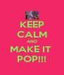 KEEP CALM AND MAKE IT  POP!!! - Personalised Poster A4 size