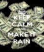 KEEP CALM AND MAKE IT RAIN - Personalised Poster A4 size
