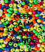 KEEP CALM AND MAKE KANDI - Personalised Poster A4 size