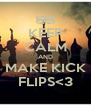KEEP CALM AND MAKE KICK FLIPS<3 - Personalised Poster A4 size