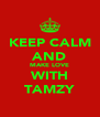 KEEP CALM AND MAKE LOVE WITH TAMZY - Personalised Poster A4 size