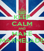 KEEP CALM AND MAKE MARMELADE - Personalised Poster A4 size